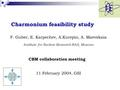 Charmonium feasibility study F. Guber, E. Karpechev, A.Kurepin, A. Maevskaia Institute for Nuclear Research RAS, Moscow CBM collaboration meeting 11 February.
