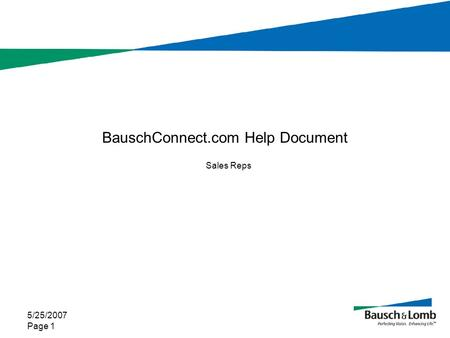 5/25/2007 Page 1 BauschConnect.com Help Document Sales Reps.