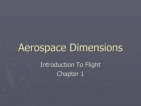 Aerospace Dimensions Introduction To Flight Chapter 1.