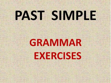 PAST SIMPLE GRAMMAR EXERCISES Present Simple +?- S1 I walked I lost Did I walk? Did I loose? I didn't walk. I didn't loose. S2 You walked You lost Did.