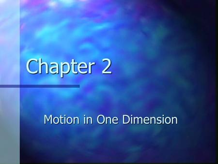 Chapter 2 Motion in One Dimension. Free Fall All objects moving under the influence of only gravity are said to be in free fall All objects moving under.