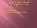   teach.com/rhymes/littlered/1.htm  teach.com/rhymes/littlered/1.htm.
