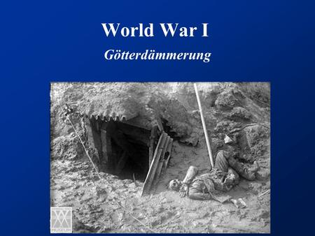 World War I Götterdämmerung. I. Goodbye to All That Causes of the Great War Imperialism Arms race Alliance system Nationalism Robert Graves.