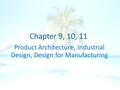 Product Architecture, Industrial Design, Design for Manufacturing.