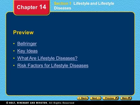 Preview Bellringer Key Ideas What Are Lifestyle Diseases? Risk Factors for Lifestyle Diseases Chapter 14 Section 1 Lifestyle and Lifestyle Diseases.