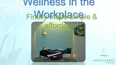 Wellness in the Workplace Finally made simple & affordable!