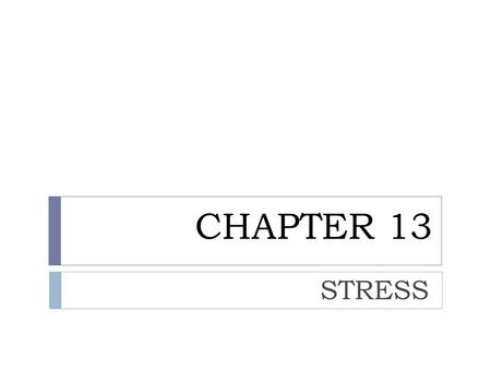 CHAPTER 13 STRESS. Introduction:  A dynamic condition in which an individual is confronted with an opportunity, constraint or demand related to what.