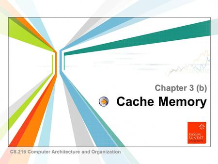 L/O/G/O www.themegallery.com Cache Memory Chapter 3 (b) CS.216 Computer Architecture and Organization.