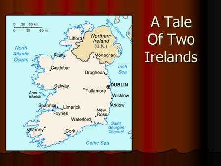 A Tale Of Two Irelands. Ireland divided into 2 political regions: Ireland divided into 2 political regions: Northern Ireland (U.K.) Northern Ireland (U.K.)