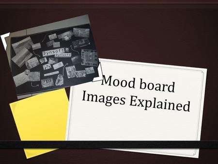 Mood board Images Explained. I chose to use this picture for myI also chose this picture to show mood board because it shows thethe top range of the age.