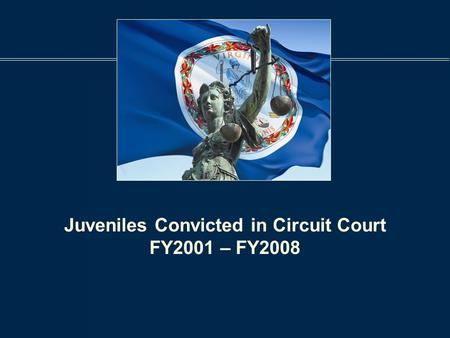 Juveniles Convicted in Circuit Court FY2001 – FY2008.