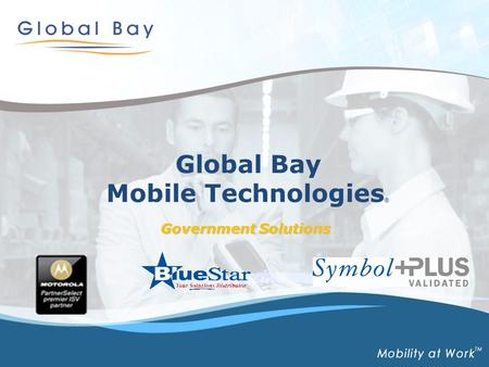 Global Bay Mobile Technologies ® Government Solutions.