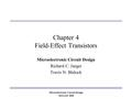 Microelectronic Circuit Design McGraw-Hill Chapter 4 Field-Effect Transistors Microelectronic Circuit Design Richard C. Jaeger Travis N. Blalock.