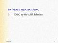 WEB/DB1 DATABASE PROGRAMMING 3JDBC by the ASU Scholars.