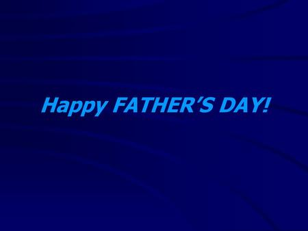 "Happy FATHER'S DAY!. Gifts From A Father ""I am thankful for the love and nurture from the godly men in my life and the effect it has made upon me spiritually."""