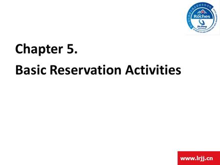 Chapter 5. Basic Reservation Activities