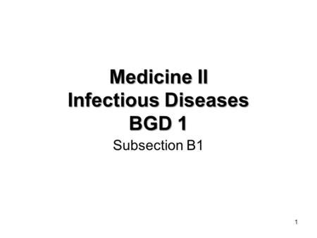 Medicine II Infectious Diseases BGD 1 Subsection B1 1.