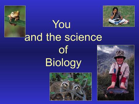 You and the science of Biology. According to Webster's Dictionary, Biology is: Biology: /bi a le je\ n [G Biologic, fr. bi- + logic -logy] (1819) 1.A.