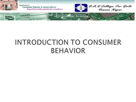  Consumer Behavior Consumer Behavior  Model of Consumer Behavior Model of Consumer Behavior  Characteristics Affecting Consumer Behavior Characteristics.