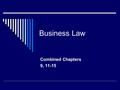 "Business Law Combined Chapters 9, 11-15. Chapter 9 What is Bait and Switch?  Using understocked, low-prices ""come- on"" to lure prospective buyers out."