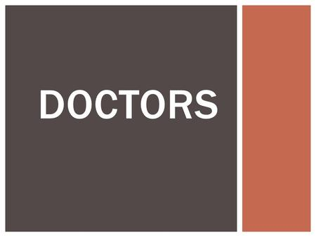 DOCTORS. MEDICAL DOCTOR (MD) - SPECIALIST COMPLETED HIGHER MEDICAL EDUCATION, WHICH IS PROFESSIONALLY ENGAGED IN SUPPORTING OR RESTORING HUMAN HEALTH.