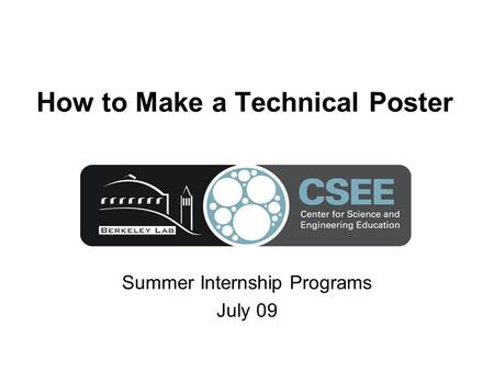 How to Make a Technical Poster Summer Internship Programs July 09.