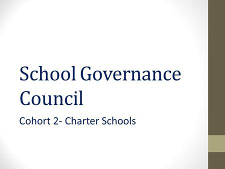 School Governance Council Cohort 2- Charter Schools.