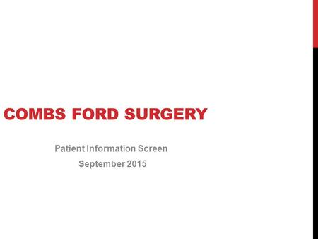 COMBS FORD SURGERY Patient Information Screen September 2015.