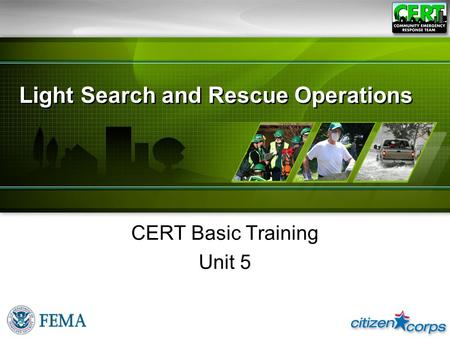Light Search and Rescue Operations CERT Basic Training Unit 5.