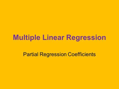 Multiple Linear Regression Partial Regression Coefficients.