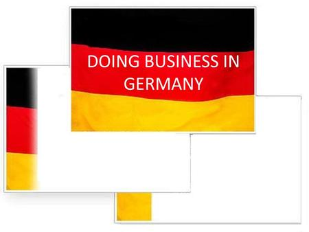 DOING BUSINESS IN GERMANY. GERMANY FACT & FIGURES DOING BUSINESS IN GERMANY Official name : Federal Republic of Germany Capital : Berlin Area : 147,883.