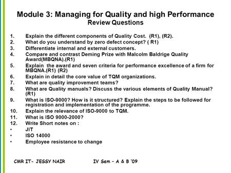 CMR IT- JESSY NAIRIV Sem – A & B '09 Module 3: Managing for Quality and high Performance Review Questions 1.Explain the different components of Quality.
