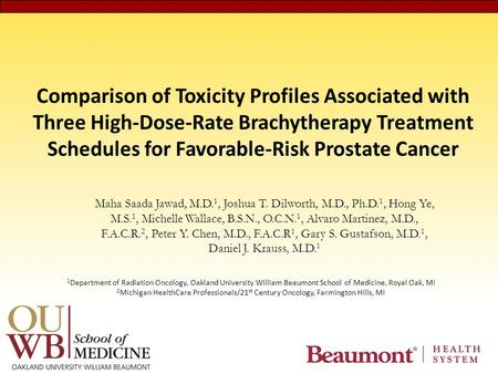 Comparison of Toxicity Profiles Associated with Three High-Dose-Rate Brachytherapy Treatment Schedules for Favorable-Risk Prostate Cancer Maha Saada Jawad,