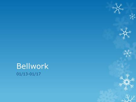 Bellwork 01/13-01/17. Tuesday  Drama: a play written for stage, radio, film, or television, usually about a serious topic or situation.  Brainstorm.