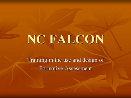 NC FALCON Training in the use and design of Formative Assessment.