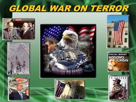 GLOBAL WAR ON TERROR. OVERVIEW The War Against Terrorism Four Hijacked Commercial Airliners Protecting America The War Against Terrorism Four Hijacked.