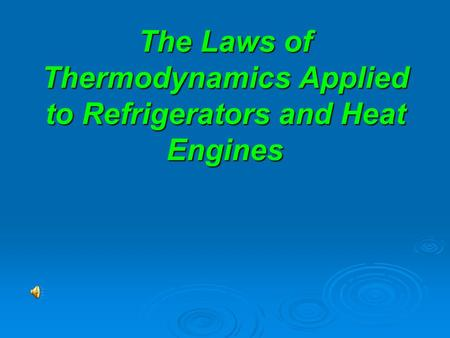 The Laws of Thermodynamics Applied to Refrigerators and Heat Engines.