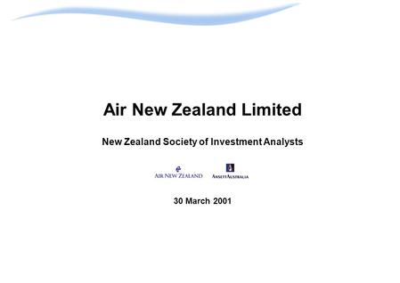 Air New Zealand Limited New Zealand Society of Investment Analysts 30 March 2001.