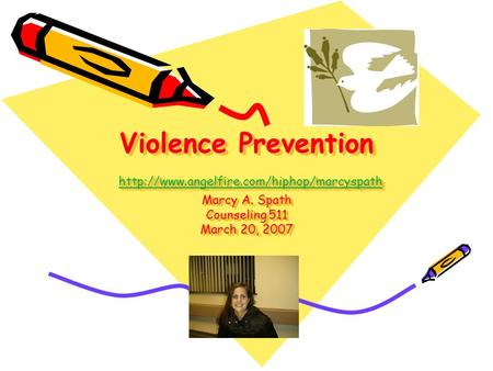 Violence Prevention  Marcy A. Spath Counseling 511 March 20, 2007
