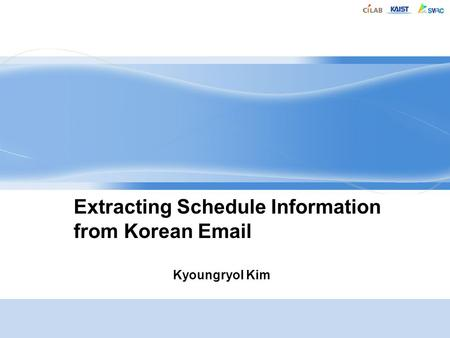 Kyoungryol Kim Extracting Schedule Information from Korean Email.