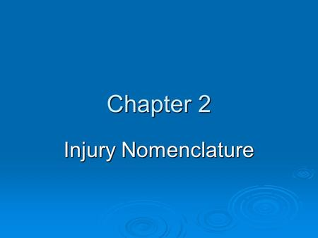 Chapter 2 Injury Nomenclature. Soft Tissue Injuries  Most common form of orthopedic trauma  Injuries to: Muscles, Tendons, Skin, Joint Capsules, Ligaments,