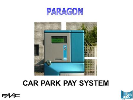 CAR PARK PAY SYSTEM. Car park pay system able to manage, on ground & multi storey park lots, access, vehicular flow, manual or automatic toll collection.