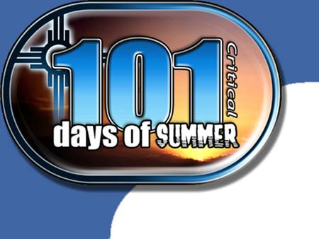 101 Critical Days of Summer Summer Driving & Fatigue Drowsy driving can kill you Week Fourteen 24 – 30 Aug.