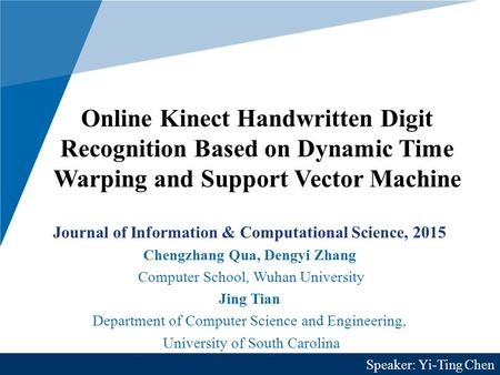 Online Kinect Handwritten Digit Recognition Based on Dynamic Time Warping and Support Vector Machine Journal of Information & Computational Science, 2015.