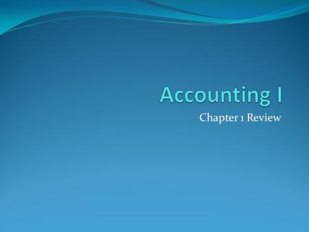 Chapter 1 Review. An amount owed by a business. liability.