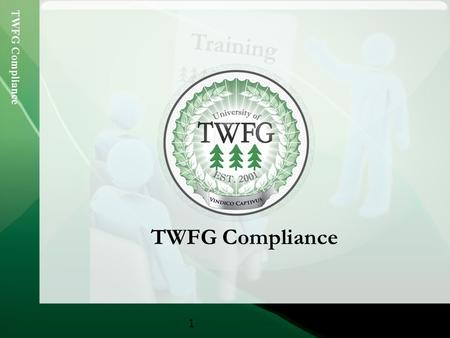 TWFG Compliance 1. 2 Agenda Policy Entry Document Retention Agency Bill USLI Processing.