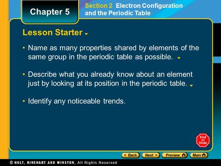 Lesson Starter Name as many properties shared by elements of the same group in the periodic table as possible. Describe what you already know about an.