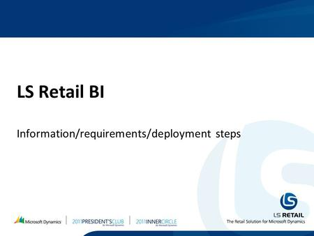 LS Retail BI Information/requirements/deployment steps.