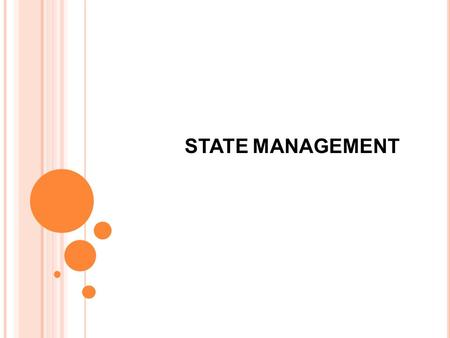 STATE MANAGEMENT.  Web Applications are based on stateless HTTP protocol which does not retain any information about user requests  The concept of state.