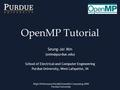 High-Performance Parallel Scientific Computing 2008 Purdue University OpenMP Tutorial Seung-Jai Min School of Electrical and Computer.